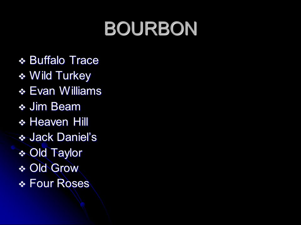 BOURBON Buffalo Trace Wild Turkey Evan Williams Jim Beam Heaven Hill