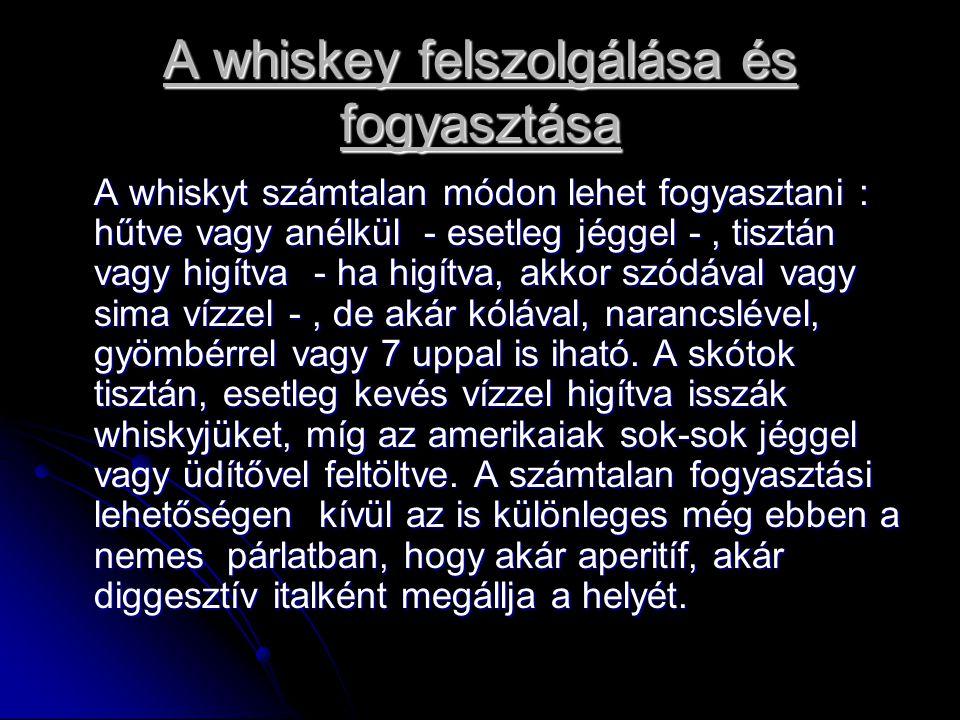 A whiskey felszolgálása és fogyasztása