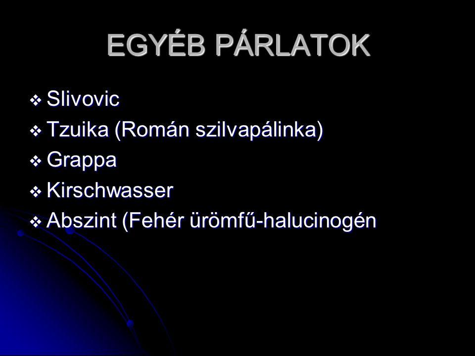 EGYÉB PÁRLATOK Slivovic Tzuika (Román szilvapálinka) Grappa