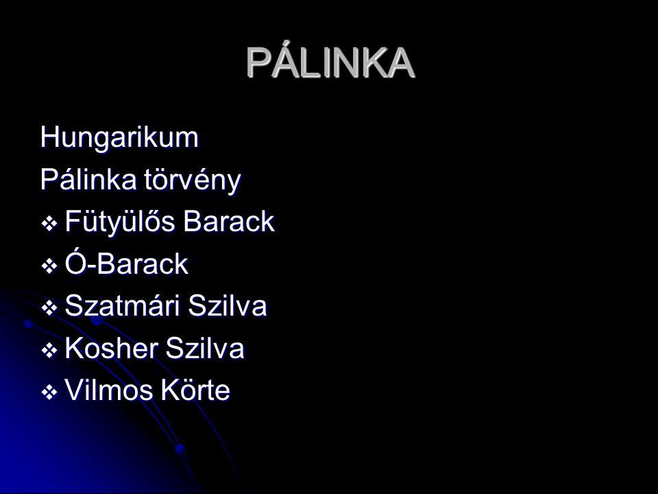 PÁLINKA Hungarikum Pálinka törvény Fütyülős Barack Ó-Barack