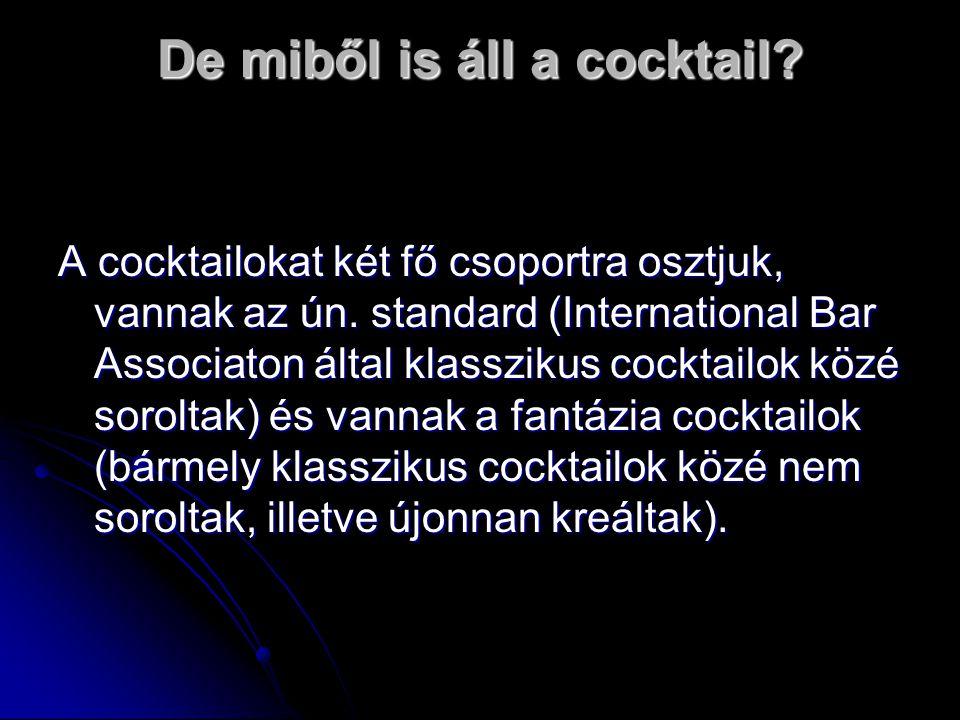 De miből is áll a cocktail