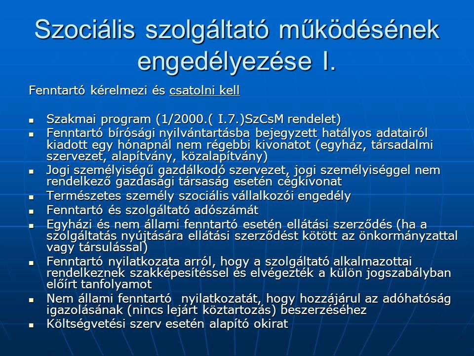 Szociális szolgáltató működésének engedélyezése I.