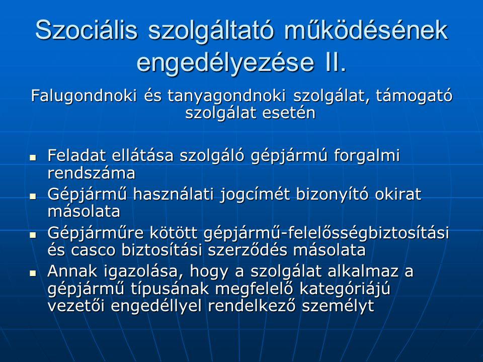 Szociális szolgáltató működésének engedélyezése II.