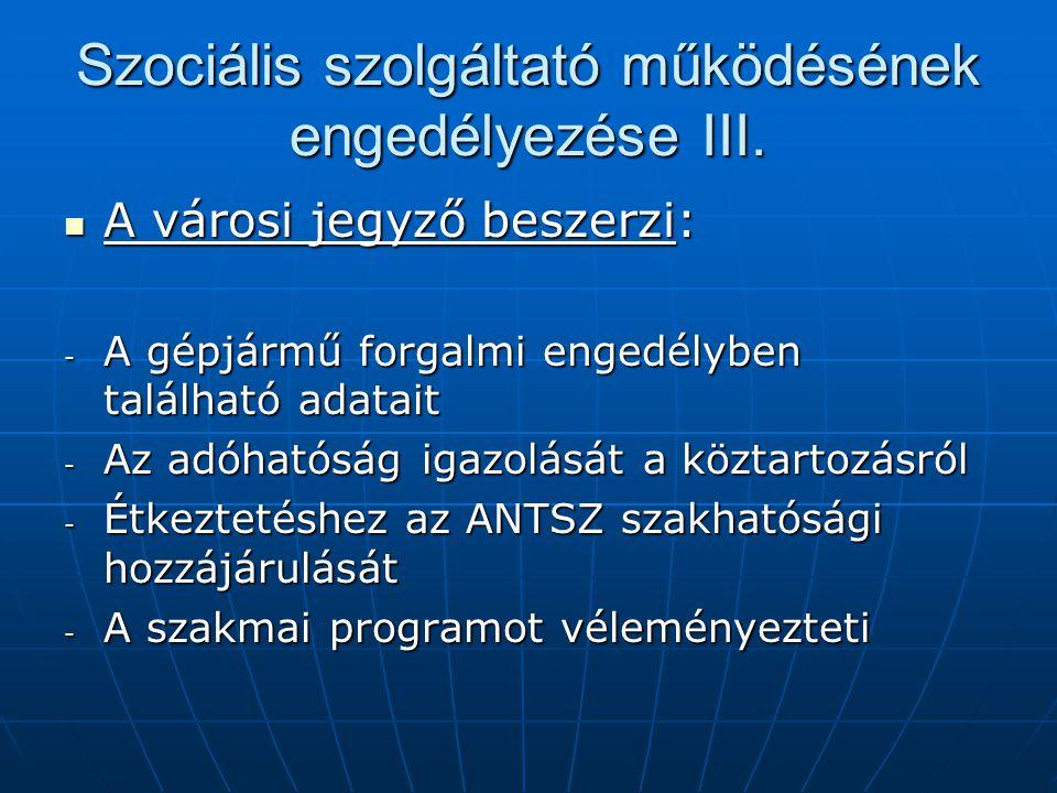 Szociális szolgáltató működésének engedélyezése III.