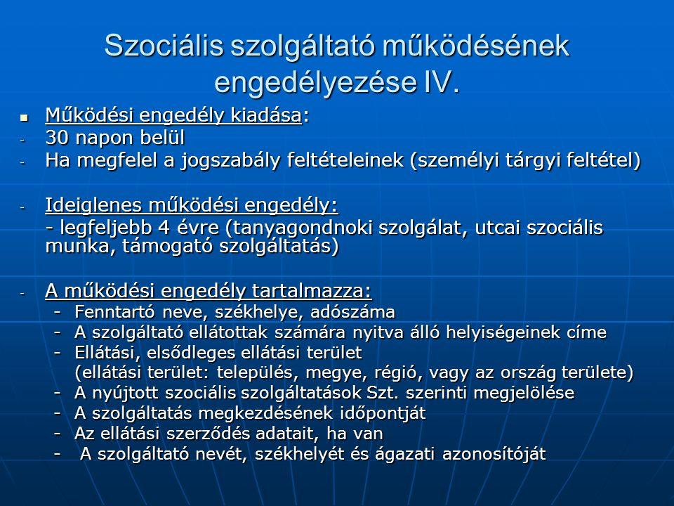 Szociális szolgáltató működésének engedélyezése IV.