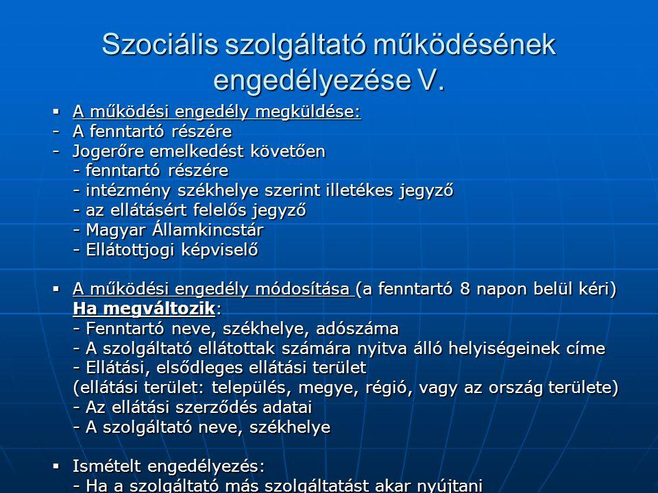 Szociális szolgáltató működésének engedélyezése V.