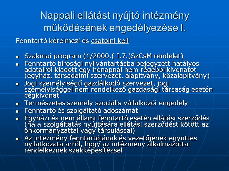 Nappali ellátást nyújtó intézmény működésének engedélyezése I.