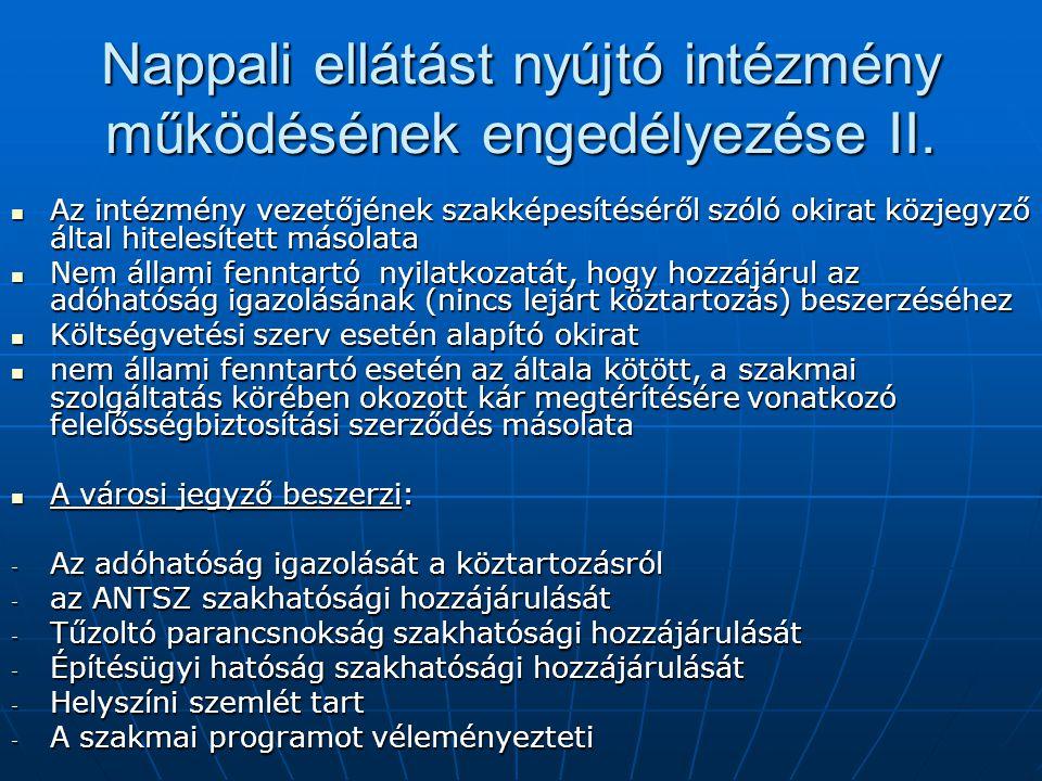 Nappali ellátást nyújtó intézmény működésének engedélyezése II.