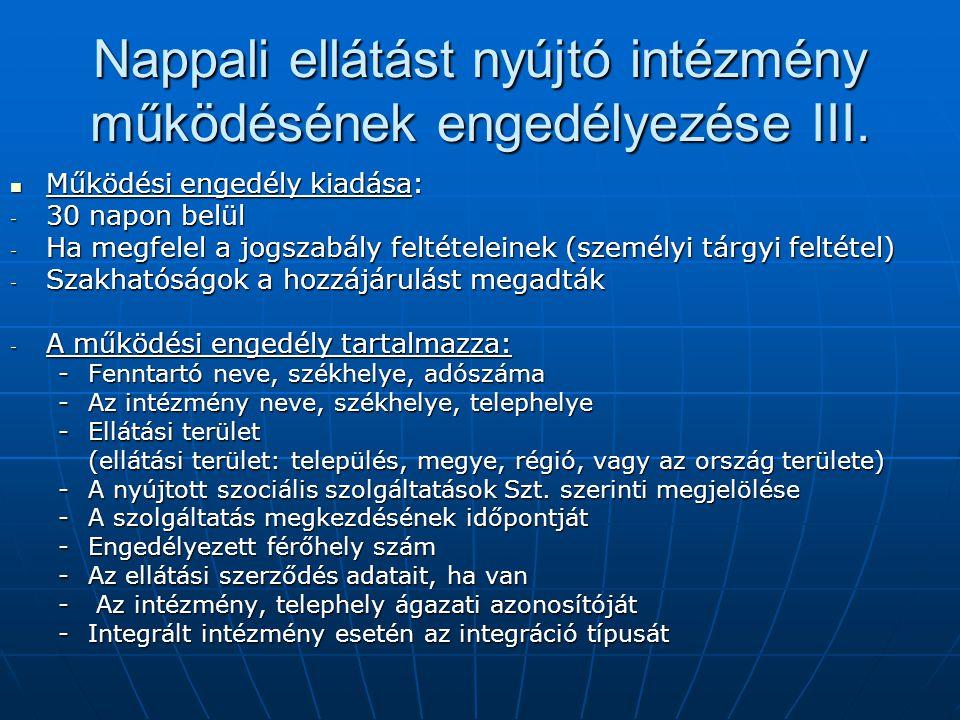 Nappali ellátást nyújtó intézmény működésének engedélyezése III.