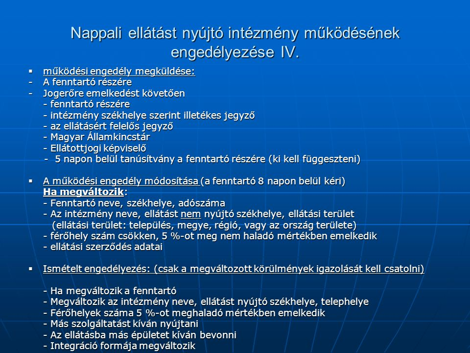 Nappali ellátást nyújtó intézmény működésének engedélyezése IV.