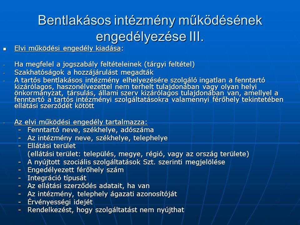Bentlakásos intézmény működésének engedélyezése III.