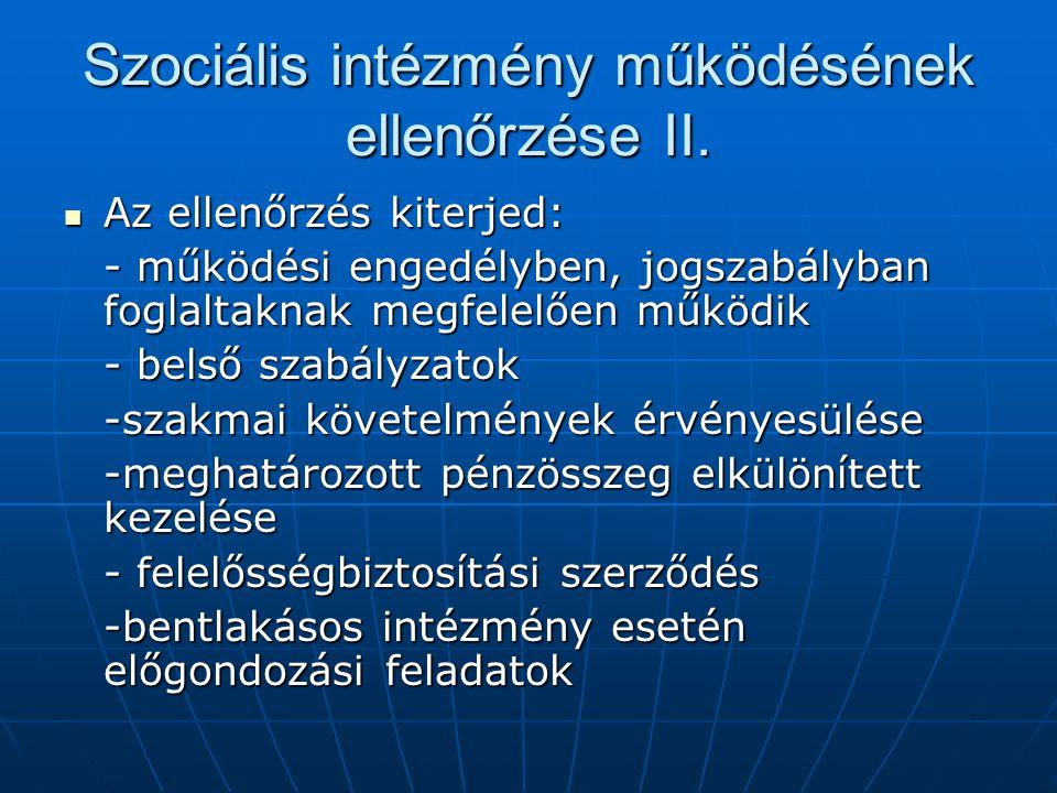 Szociális intézmény működésének ellenőrzése II.