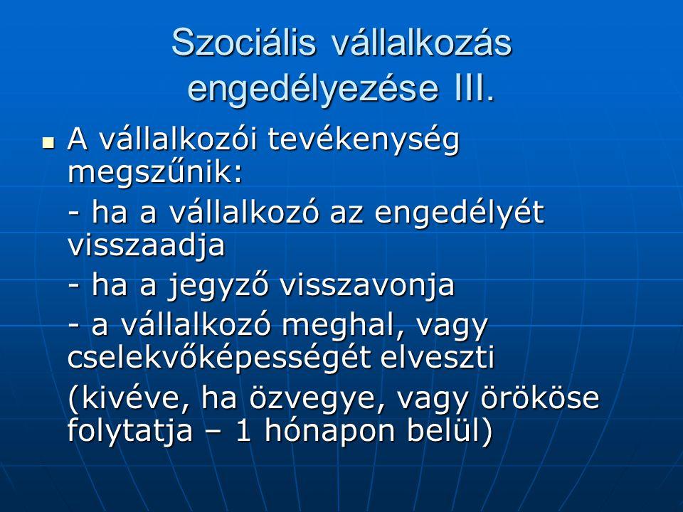 Szociális vállalkozás engedélyezése III.