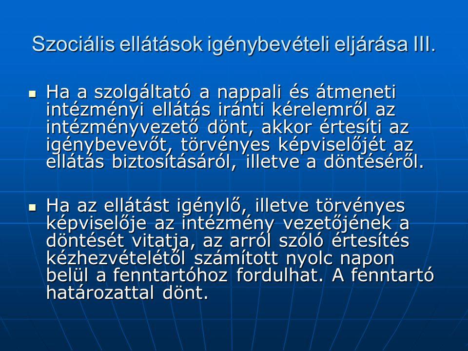 Szociális ellátások igénybevételi eljárása III.