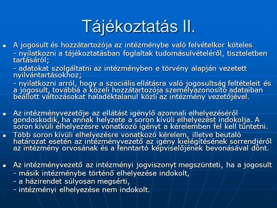 Tájékoztatás II. A jogosult és hozzátartozója az intézménybe való felvételkor köteles.