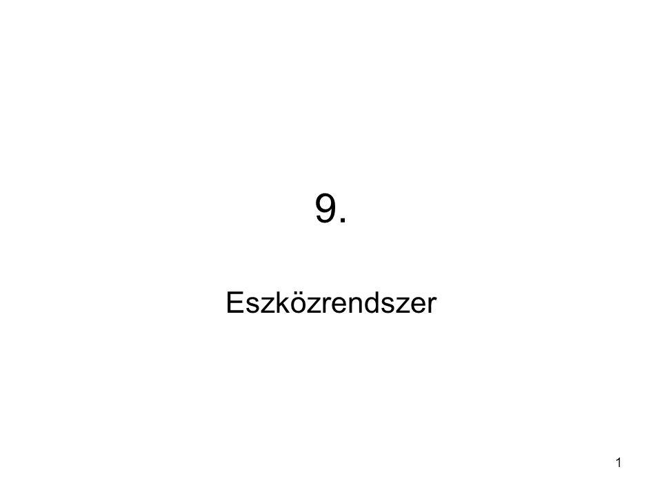 9. Eszközrendszer