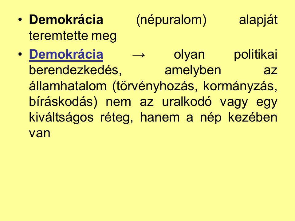 Demokrácia (népuralom) alapját teremtette meg