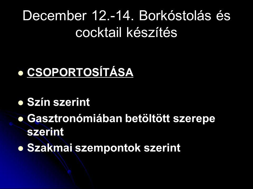 December 12.-14. Borkóstolás és cocktail készítés