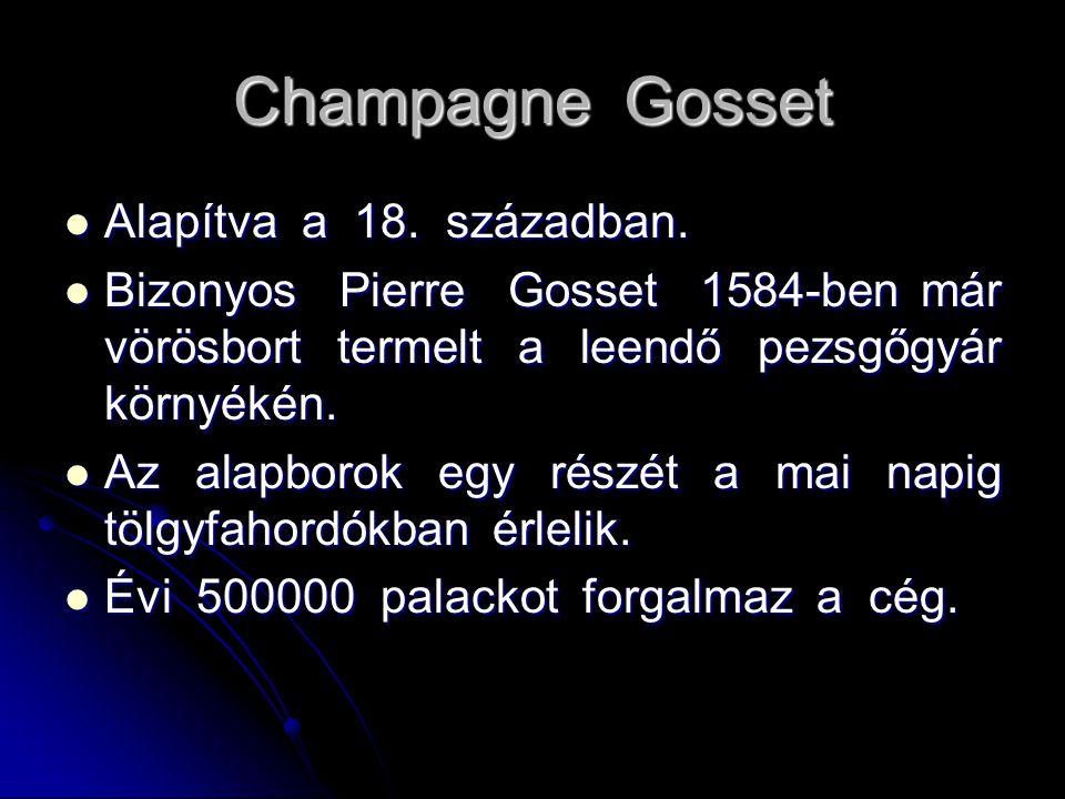 Champagne Gosset Alapítva a 18. században.