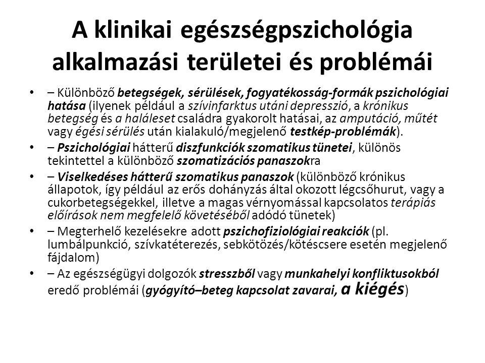 A klinikai egészségpszichológia alkalmazási területei és problémái