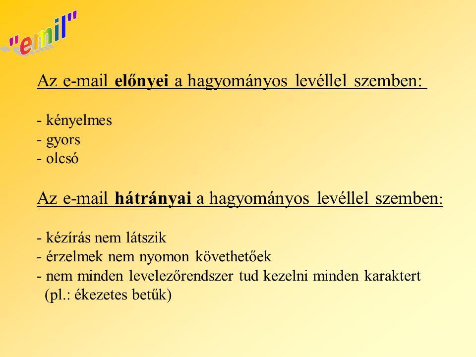 emil Az e-mail előnyei a hagyományos levéllel szemben: