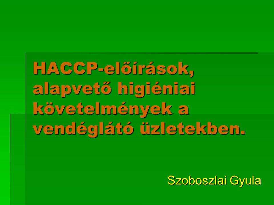 HACCP-előírások, alapvető higiéniai követelmények a vendéglátó üzletekben.