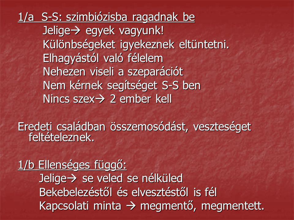 1/a S-S: szimbiózisba ragadnak be