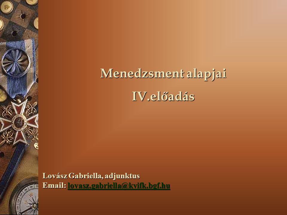 Menedzsment alapjai IV.előadás