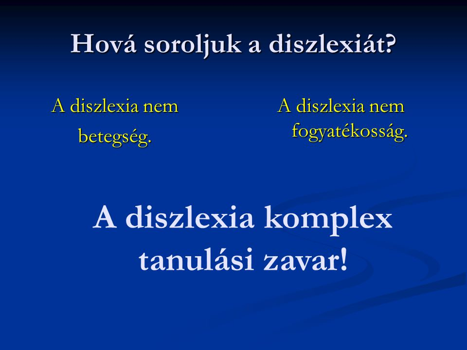 Hová soroljuk a diszlexiát