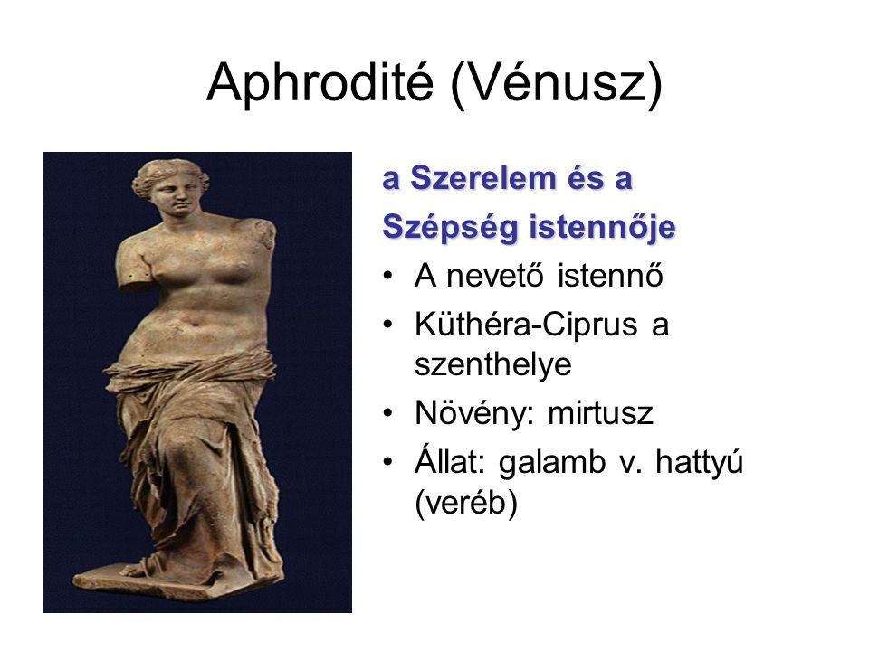 Aphrodité (Vénusz) a Szerelem és a Szépség istennője A nevető istennő