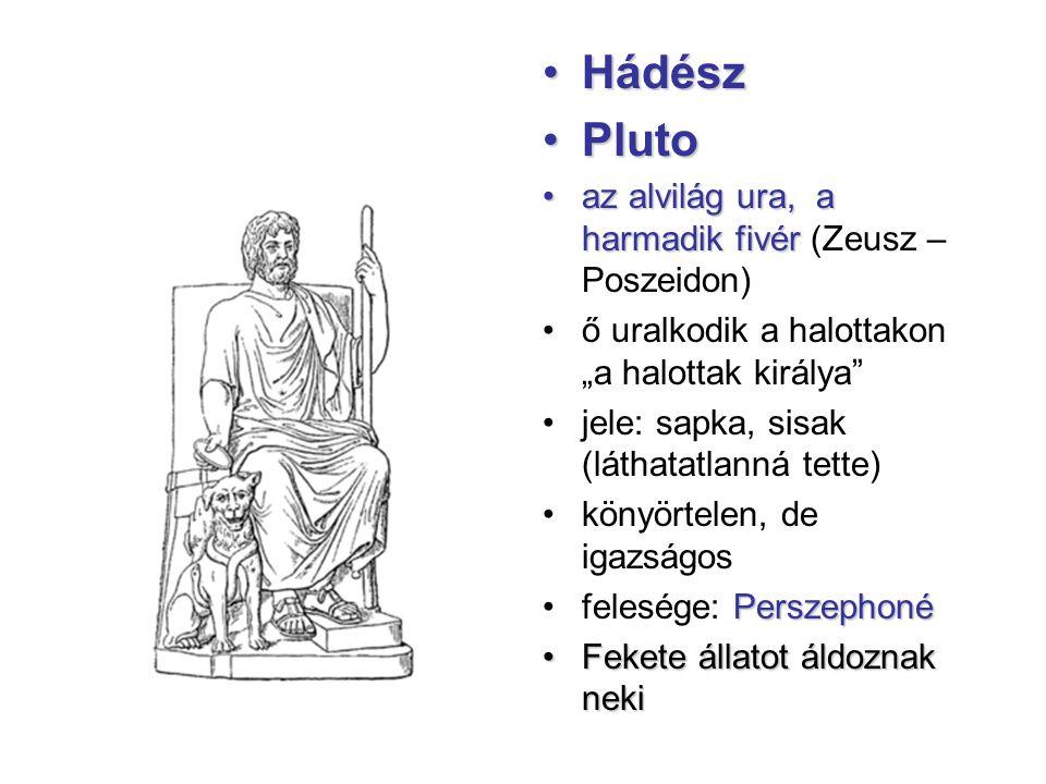 Hádész Pluto az alvilág ura, a harmadik fivér (Zeusz – Poszeidon)