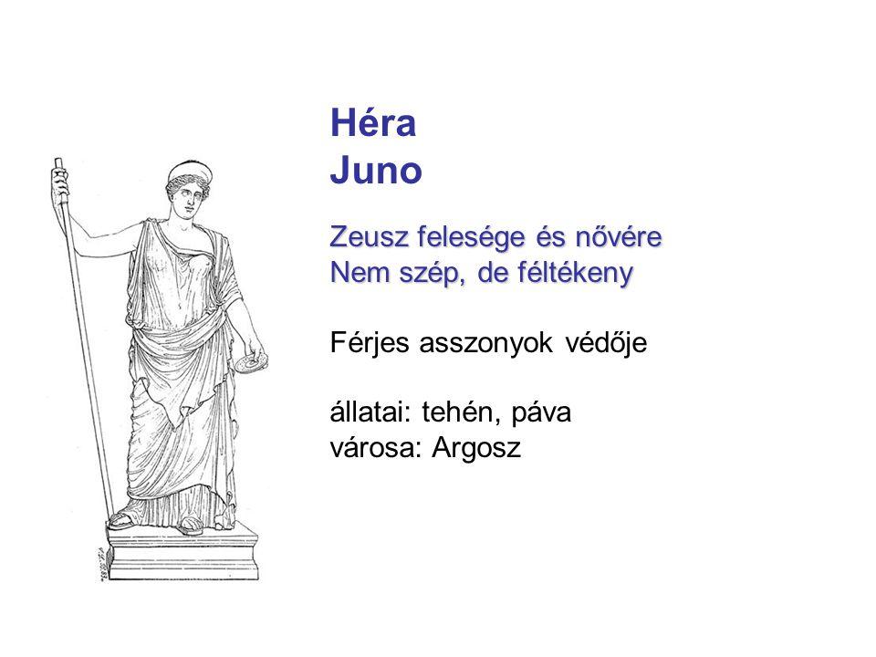 Héra Juno Zeusz felesége és nővére Nem szép, de féltékeny