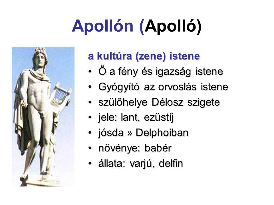 Apollón (Apolló) a kultúra (zene) istene Ő a fény és igazság istene