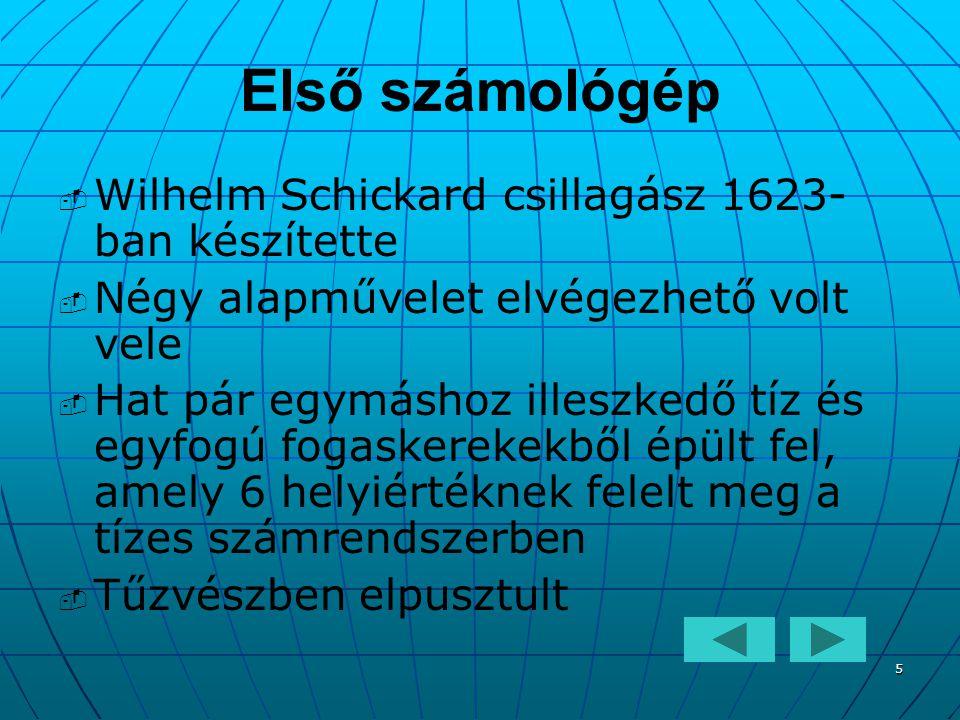Első számológép Wilhelm Schickard csillagász 1623-ban készítette