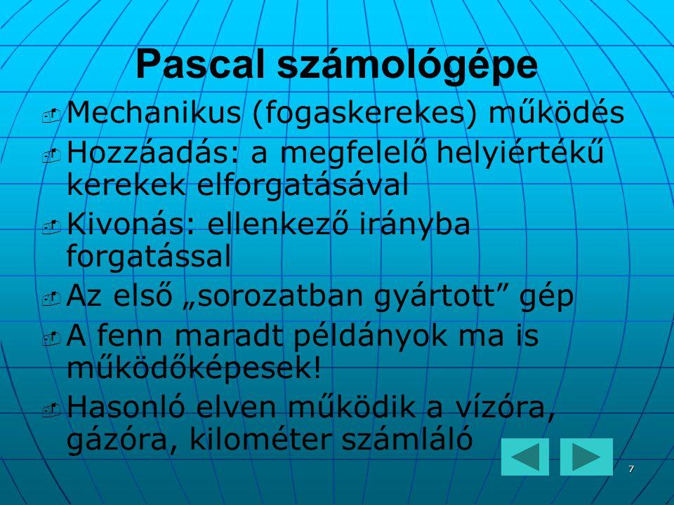 Pascal számológépe Mechanikus (fogaskerekes) működés