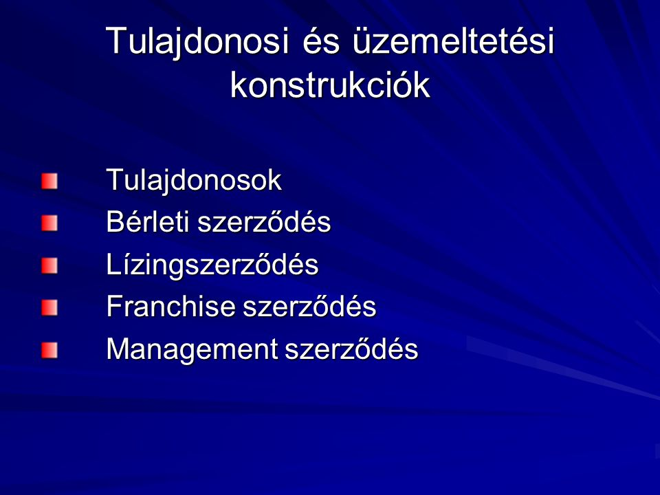 Tulajdonosi és üzemeltetési konstrukciók
