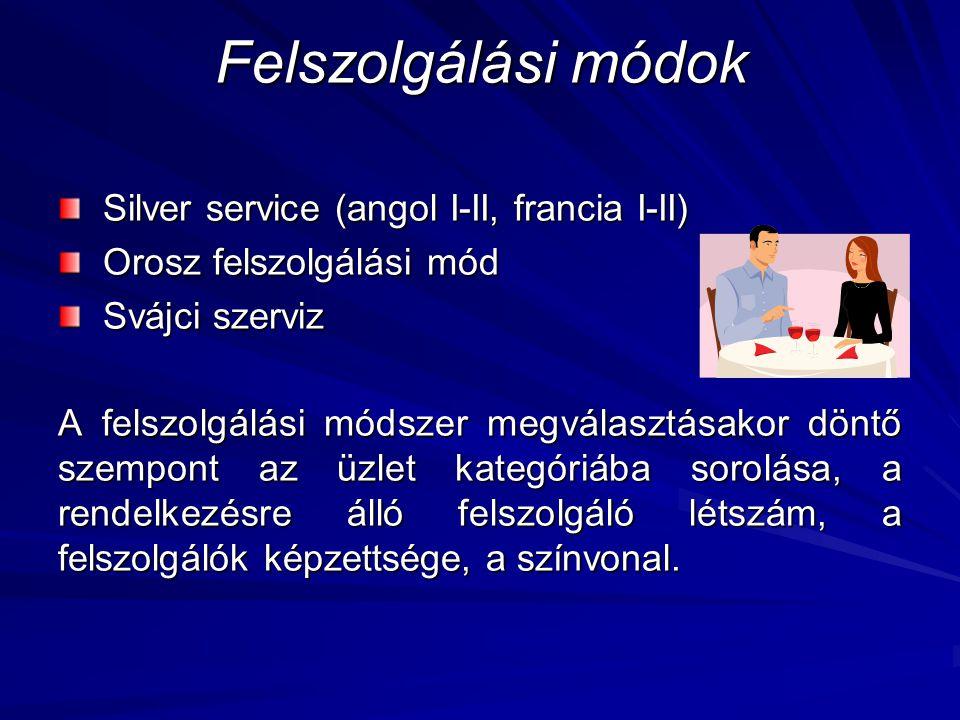 Felszolgálási módok Silver service (angol I-II, francia I-II)