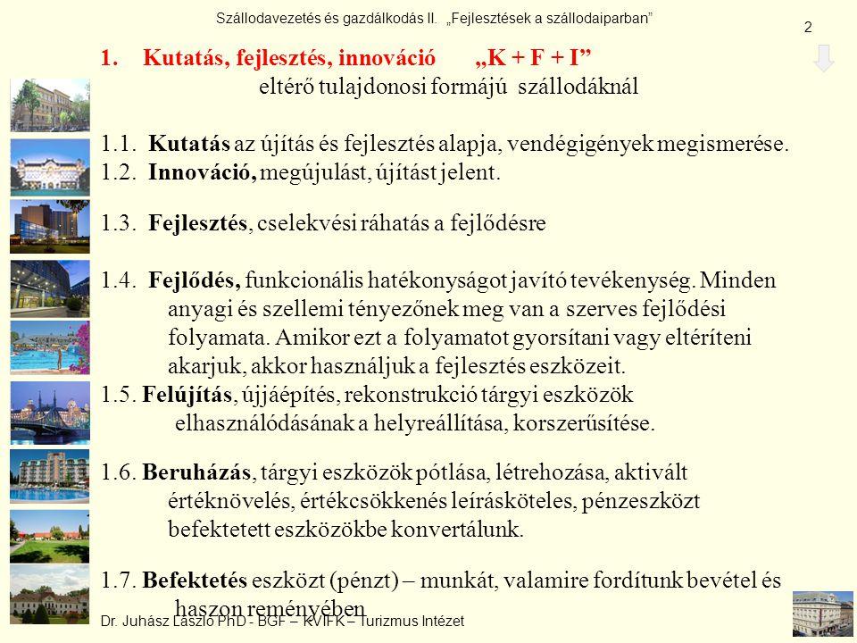 """Kutatás, fejlesztés, innováció """"K + F + I"""