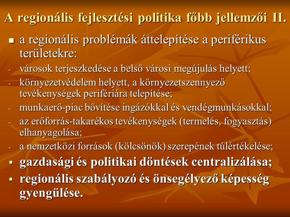 A regionális fejlesztési politika főbb jellemzői II.