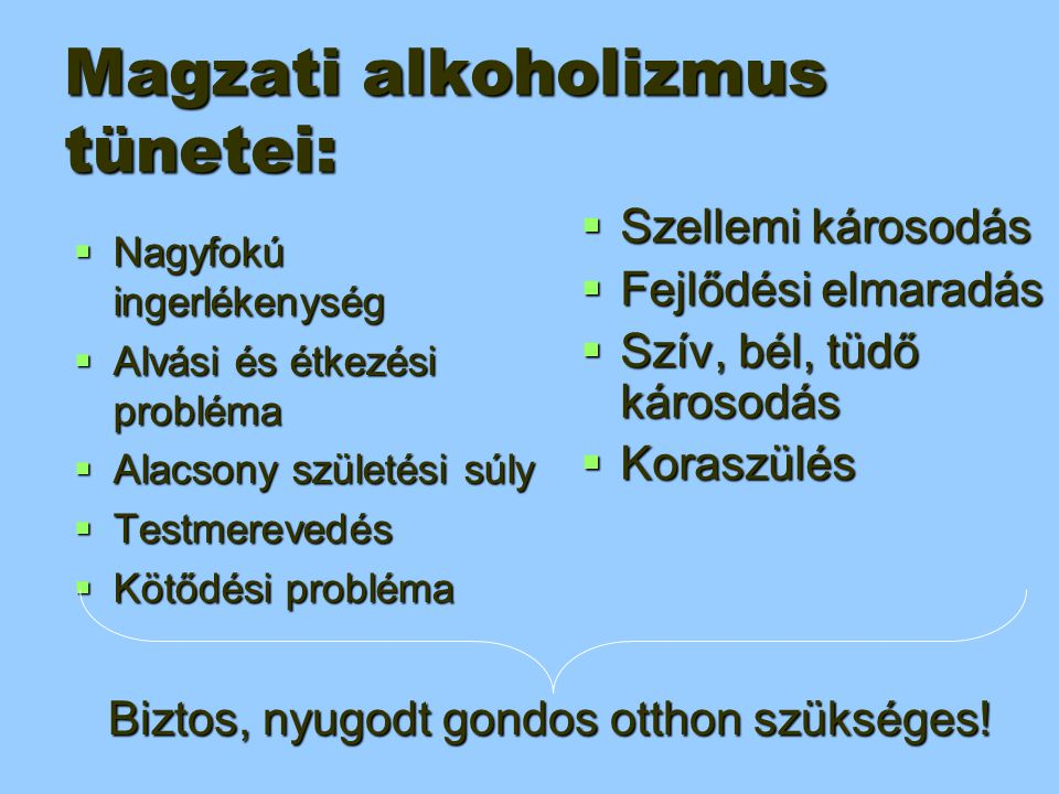Magzati alkoholizmus tünetei: