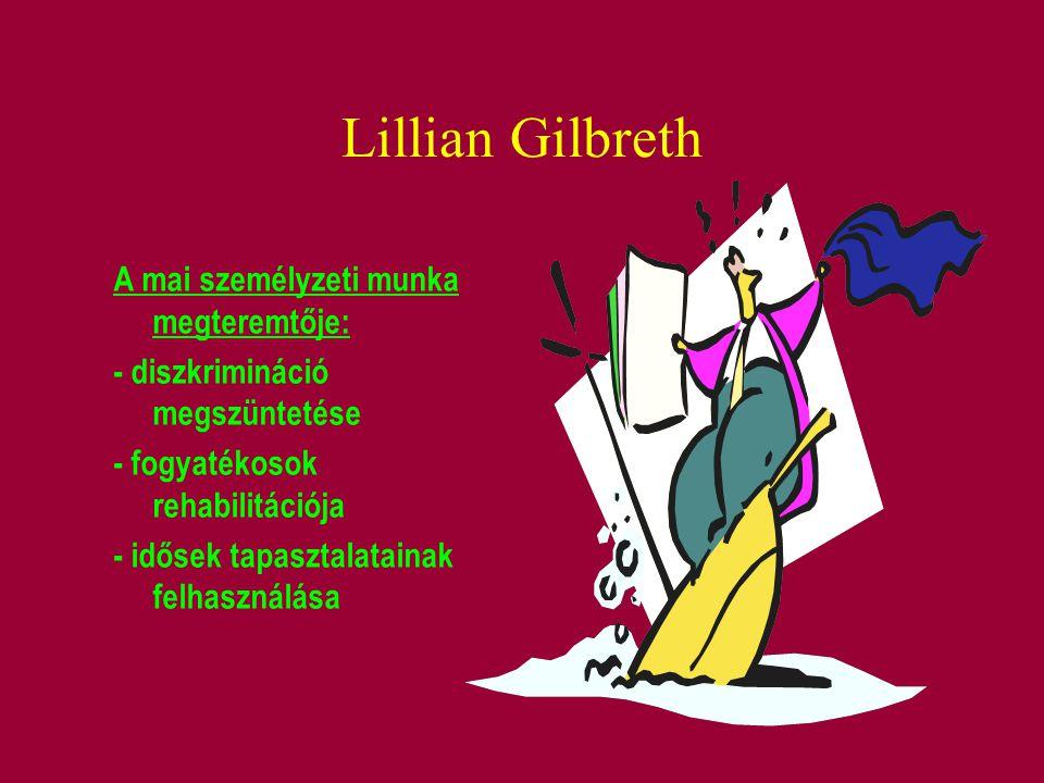 Lillian Gilbreth A mai személyzeti munka megteremtője: