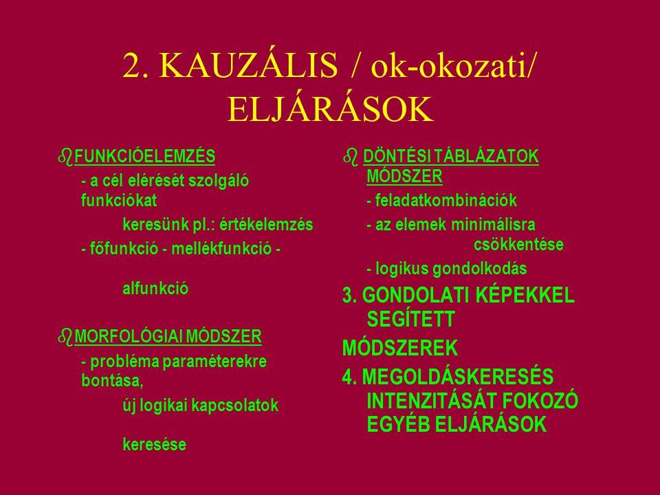 2. KAUZÁLIS / ok-okozati/ ELJÁRÁSOK