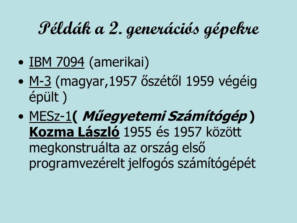 Példák a 2. generációs gépekre