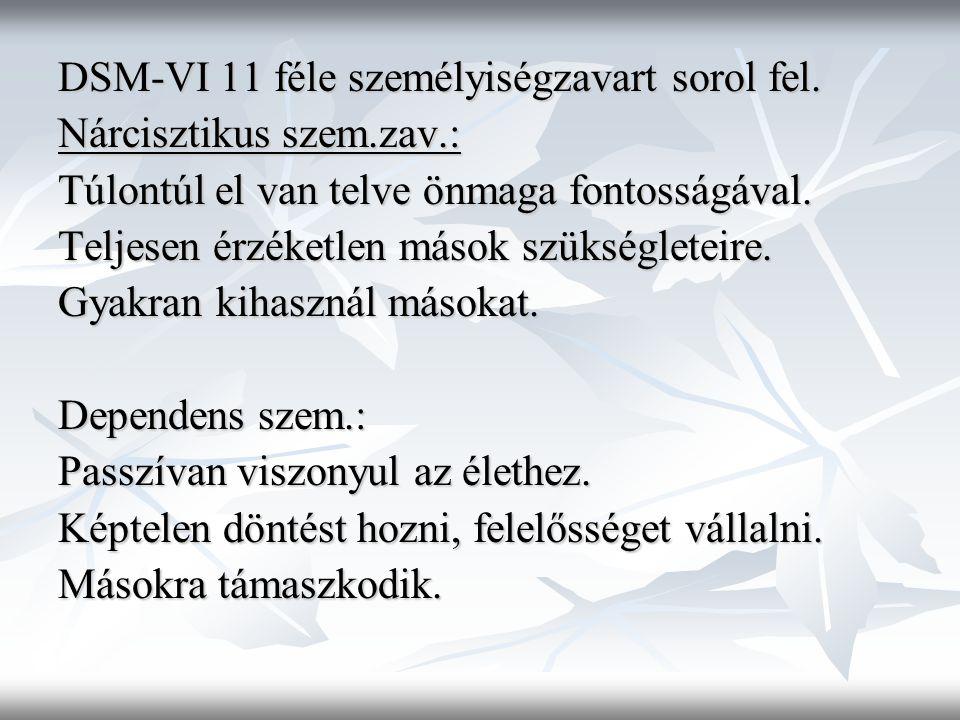 DSM-VI 11 féle személyiségzavart sorol fel.