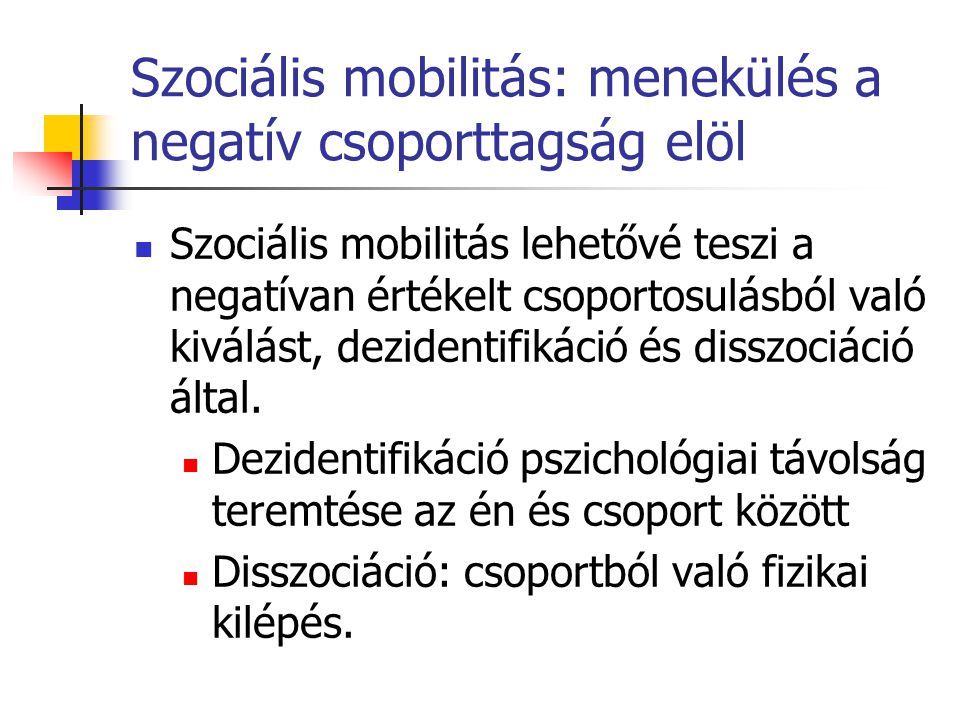 Szociális mobilitás: menekülés a negatív csoporttagság elöl