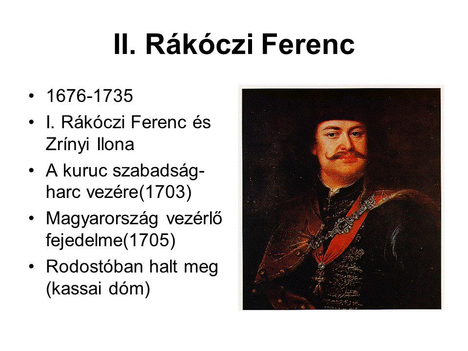 II. Rákóczi Ferenc 1676-1735 I. Rákóczi Ferenc és Zrínyi Ilona