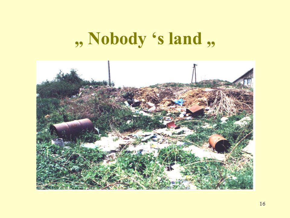 """"""" Nobody 's land """""""