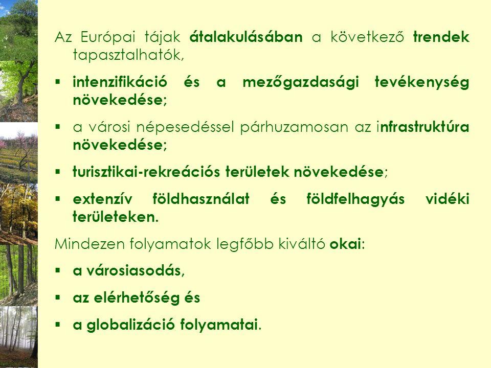 Az Európai tájak átalakulásában a következő trendek tapasztalhatók,