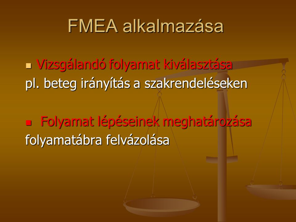 FMEA alkalmazása Vizsgálandó folyamat kiválasztása