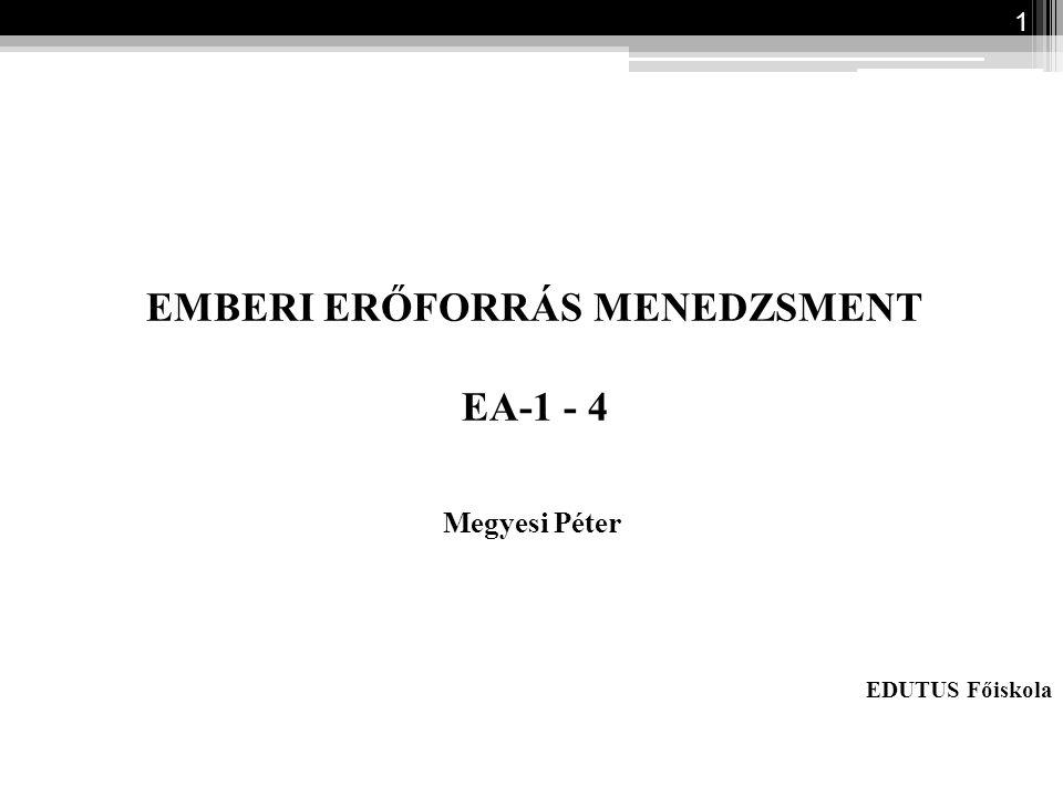 EMBERI ERŐFORRÁS MENEDZSMENT EA-1 - 4